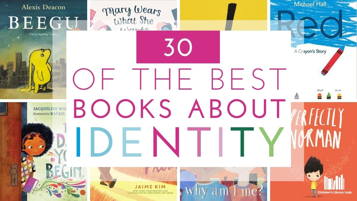 30 of the Best Children's Books about Identity