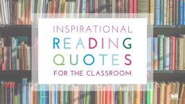 20 Inspirational Reading Quotes for the Classroom