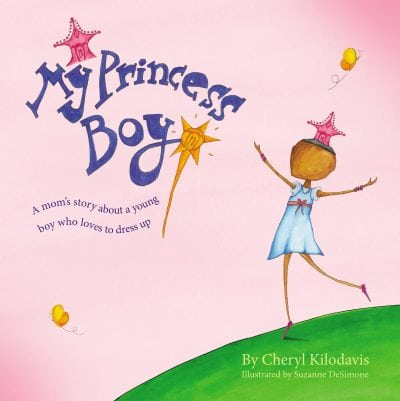 My Princess Boy by Cheryl Kilodavis