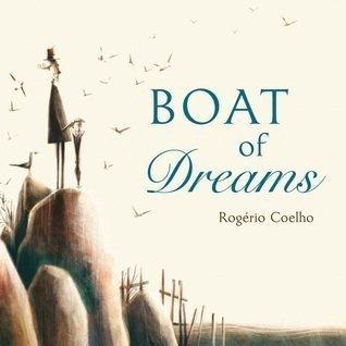 Boat of Dreams by Rogério Coelho