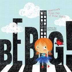 Be Big! by Katie Kizer