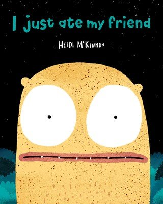 I Just Ate My Friend by Heidi McKinnon in books about friendship