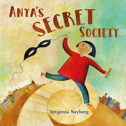 Anya's Secret Society by Yevgenia Nayberg