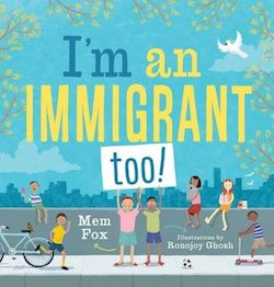 I'm an Immigrant Too by Mem Fox