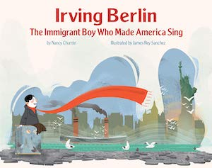 Irving Berlin- The Immigrant Boy Who Made America Sing book cover in 28 of the Best Immigration Picture Books
