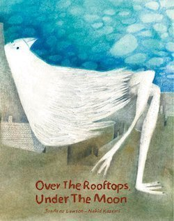 Over the Rooftops, Under the Moon by JonArno Lawson