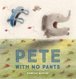 Pete With No Pants by Rowboat Watkins