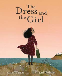 The Dress and the Girl by Camille Andros