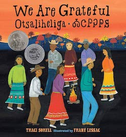 We Are Grateful- Otsaliheliga by Traci Sorell