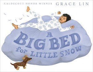 A Big Bed for Little Snow by Grace Lin