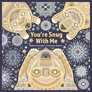 You're Snug With Me by Chitra Soundar