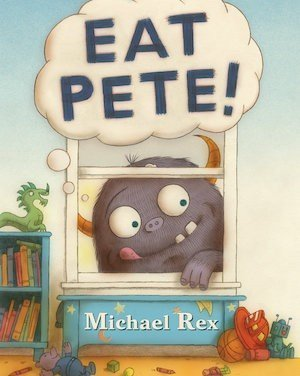 Eat Pete! by Michael Rex