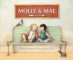 Molly and Mae: A Friendship Journey by Danny Parker