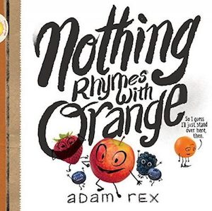 Nothing Rhymes with Orange by Adam Rex Cover