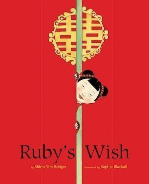 Ruby's Wish by Shirin Yim