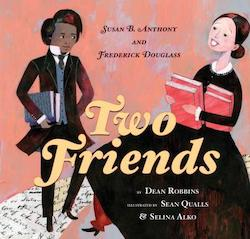 Two Friends: Susan B. Anthony and Frederick Douglass by Dean Robbins Cover