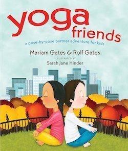 Yoga Friends by Mariam Gates and Rolf Gates