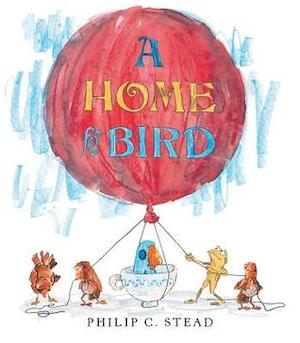 A Home for Bird by Philip C Stead