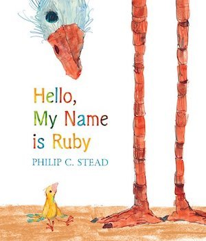 Hello My Name Is Ruby by Philip C. Stead
