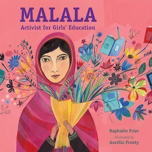 Malala- Activist for Girls' Education by Raphaele Frier