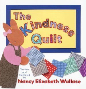 The Kindness Quilt by Nancy Elizabeth Wallace Cover