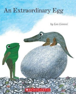 for An Extraordinary Egg​ by Leo Lionni