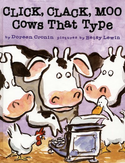 Click, Clack, Moo Cows That Type by Doreen Cronin