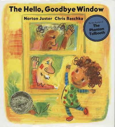 Hello, Goodbye Window by Norton Juster