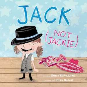 Jack Not Jackie by Erica Silverman