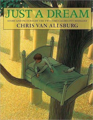 Just a Dream by Chris Van Allsburg