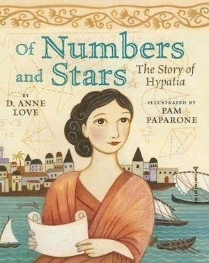 Of Numbers and Stars- The Story of Hypatia by D. Anne Love