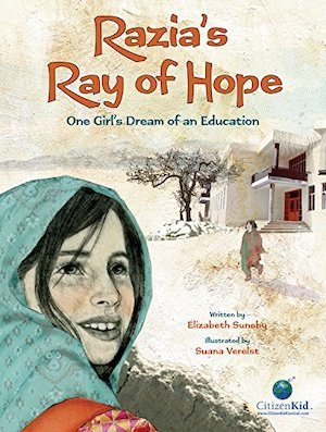 Razia's Ray of Hope: One Girl's Dream of an Education by Elizabeth Suneby