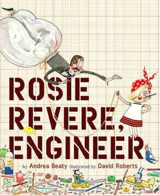 Rosie Revere, Engineer by