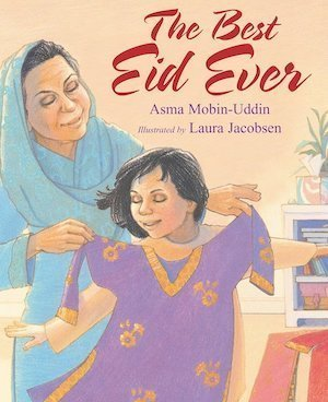 The Best Eid Ever by Asma Mobin-Uddin
