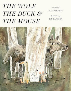 The Wolf, The Duck & The Mouse by Mac Barnett