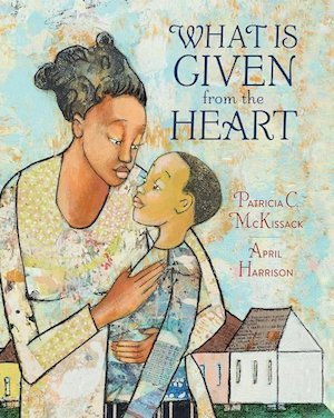 What is Given From the Heart by Patricia McKissack