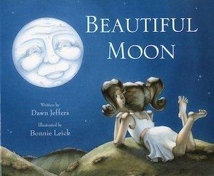 Beautiful Moon - Bella Luna by Dawn Jeffers