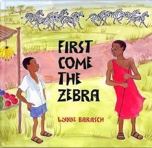 First Come the Zebra by Lynne Barasch