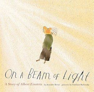 On a Beam of Light: A Story of Albert Einstein by Jennifer Berne