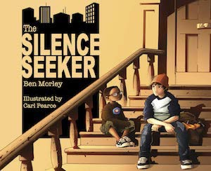 The Silence Seeker by Ben Morley