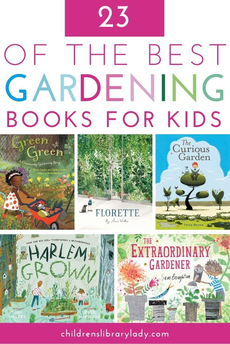 21 of the Best Gardening Books for Children