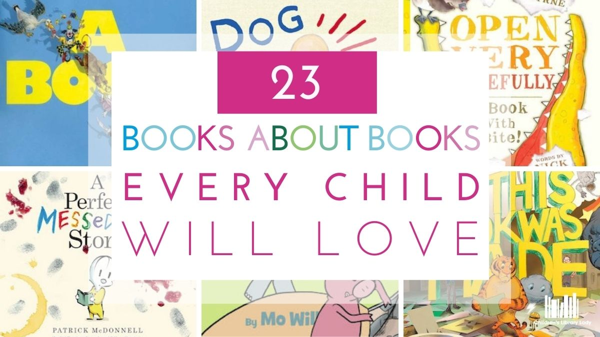 23 Books About Books Every Child Will Love