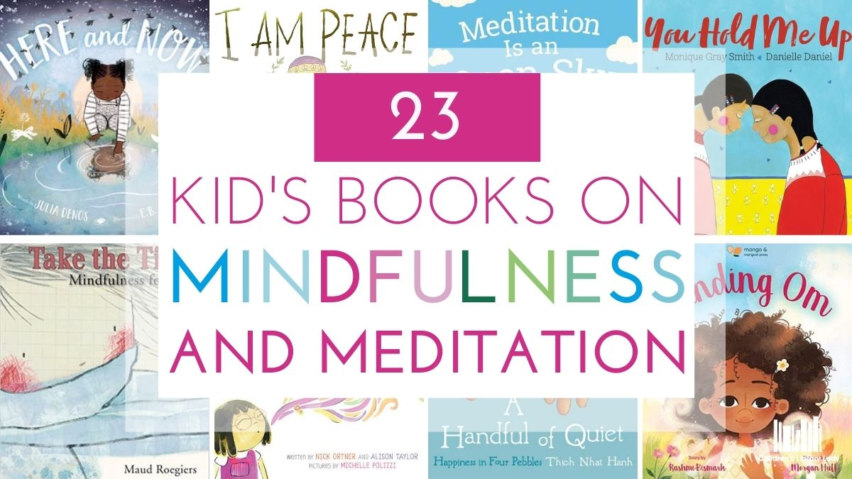 23 Children's Books on Mindfulness & Meditation