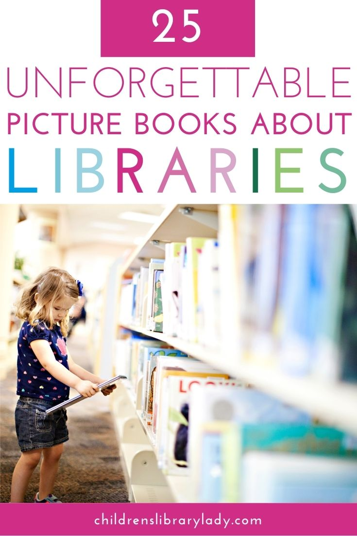 25 Unforgettable Picture Books About Libraries and Librarians