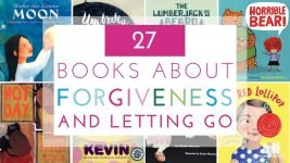 25 Picture Books about Forgiveness and Letting Go