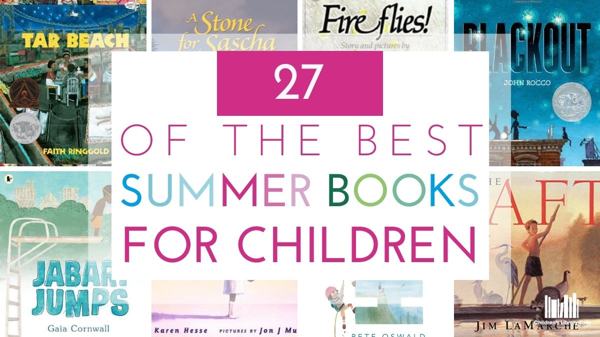 27 of the Best Summer Books for Children
