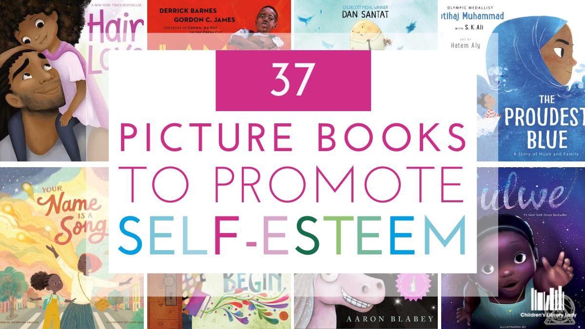 37 Picture Books on Self-Esteem and Self-Confidence