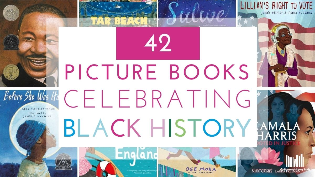 42 Picture Books Celebrating Black History and Identity