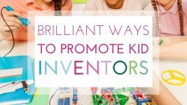 6 Brilliant Ways to Promote Kid Inventors in the Classroom