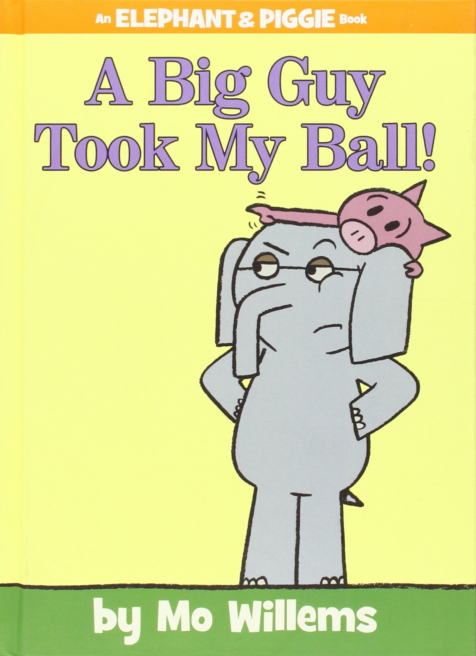 A Big Guy Took My Ball by Mo WIllems